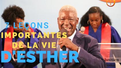 SEPT LEÇONS IMPORTANTES DE VIE APPRISES DE L'HISTOIRE D'ESTHER
